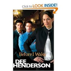 Before I Wake by Dee Henderson - good, but nowhere as good as I was expecting after reading the O'Malley series.