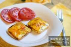 Omelets in a Pan- Make them ahead and then heat up in the mornings on your way out the door to work!