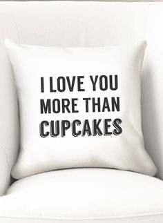 I love you more than cupcakes throw pillow cover. It will make a funny gift for him or her, to decorate any house style as its made with a neutral black and white design.  Details: Closes with a zipper at the bottom. Measures 35cm (14). Fits 14 inch fillers. The cover is made of microfiber polyester