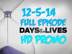 Days Of Our Lives 12-5-14  Full Episode  HD