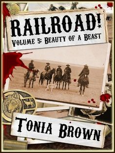 Railroad! Volume Five: Beauty of a Beast - Kindle edition by Tonia Brown, Stephanie Giannopoulos, David Naughton-Shires. Literature & Fiction Kindle eBooks @ Amazon.com.