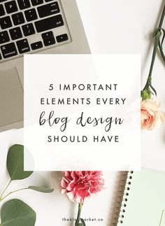 5 Important Elements Every Blog Design Should Have | The Blog Market