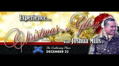Joshua Mills Worship @ TGPOA - Christmas in the Glory Praise And Worship Music, The Gathering, Hit, My Love, Christmas, Youtube, Promises Of God, Musica, Xmas