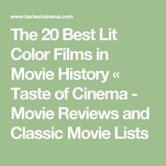 The 20 Best Lit Color Films in Movie History «  Taste of Cinema - Movie Reviews and Classic Movie Lists