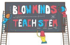 Blow Minds. Teach STEM.