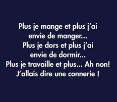 Plus . et plus . Quote Citation, How To Speak French, French Quotes, Some Words, Writing Prompts, Words Quotes, Laugh Out Loud, Decir No, Favorite Quotes