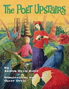The Poet Upstairs by Judith Ortiz Cofer  for the little poet in your life!   #Poetry #Literature #Books