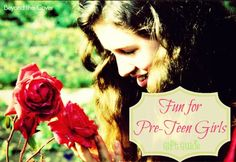 "What is considered fun for pre-teen girl? The pre-teen stage can be hard. You probably understand that. You probably even went through all the confidence problems, wondering if you were ""good enoug..."