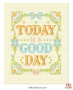 Quote Cross stitch pattern PDF Today is a Good by redbeardesign