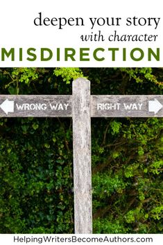 Deepen Your Story With Character Misdirection - via K.M. Weiland