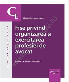 Fise privind organizarea si exercitarea profesiei de avocat - Editia a 2-a - Dinu