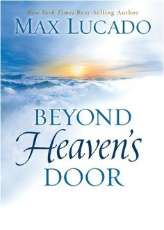 Bargain e-Book: Beyond Heaven's Door {by Max Lucado} ~ $2.99!