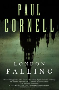 Guest Blog & Giveaway: Paul Cornell on From Dr. Who to UF & win London Falling | All Things Urban Fantasy - Where Para is Normal