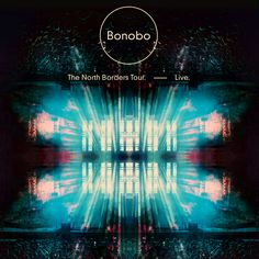 CD cover for 'The North Borders Tour - Live' by Bonobo, released October 2014 on Ninja Tune. Design by Leif Podhajsky, photography by Dan Medhurst.