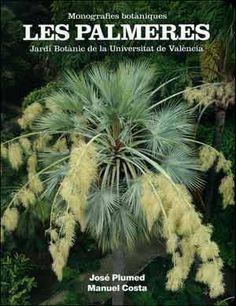 Les palmeres : [Jardí Botànic de la Universitat de València] / José Plumed i Manuel Costa Valencia : Universitat de València E.G., 2013 9788437091310  #biblioteques_UVEG