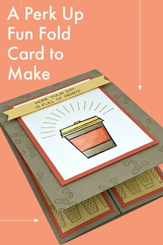 Ready for a perk up fun fold greeting card?! Who doesn't need a pick-me-up and a handmade card in the mail?! Let me show you how to make this greeting card! www.lisasstampstudio.com #funfoldcards #uniquecardfolds #cardmaking #cardmakingideas #cardmakingtutorials #cardvideo #diycards #lisasstampstudio #lisacurcio #stampinup #stampinupcards #perkupstampinup #stampinupperkup Fun Fold Cards, Diy Cards, Folded Cards, Your Cards, Card Making Tutorials, Card Making Templates, Layout Template, How To Make Greetings, Coffee Cards