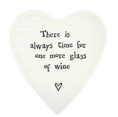 Always Time for Wine Dish: We're all about personal gifts for those standing by our sides, and we know one friend popped right into your mind when reading this quote! There's always time for wine, and friends.