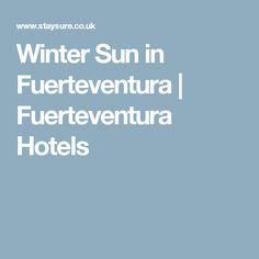 Winter Sun in Fuerteventura | Fuerteventura Hotels