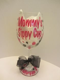 Mommy's sippy cup - Personalized wine glass - extra large size - great gift for new mom
