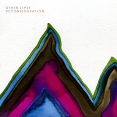 Other Lives - Reconfiguration