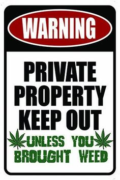 KEEP OUT Unless You Brought Weed Sign - Stoner Gadgets