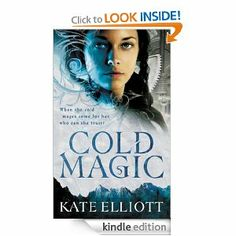 On sale today for $1.99: Cold Magic by Kate Elliott, 614 pages, 4.2 stars, 40 reviews