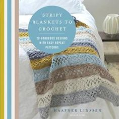 Nothing says I love you' quite like a handmade blanket, so grab your hook and discover the joy of crocheting stripes in this beautiful book by the author of the bestselling Mandalas to Crochet, Haafner Linssen. Crochet Basics, Crochet Stitches, Striped Crochet Blanket, Crochet Blankets, Baby Blankets, Stitch Design, Repeating Patterns, Crochet Designs, Got Books
