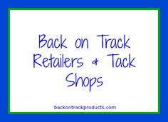 Curious where our Retailers / Tack Shops are?  Check out our list by clicking below... http://www.backontrackproducts.com/Find-a-Dealer-20.html