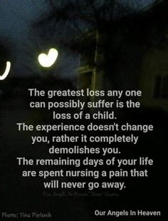 This is so true, for my niece Haley who passed away ago my sister in law is forever heartbroken. I Miss My Daughter, I Love My Son, Grieving Quotes, Infertility Quotes, Grief Poems, Missing My Son, Grieving Mother, Child Loss, Loss Quotes