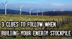 3 Clues To Follow When Building Your Energy Stockpile