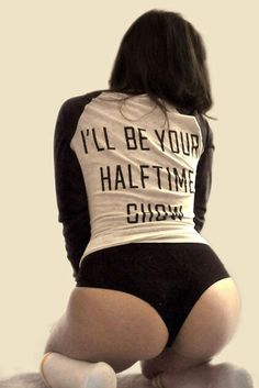 "Either use this phrase in the album or maybe Photoshop a tramp stamp that says ""Halftime Show"". Lol"