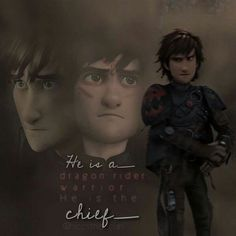 """-""""He is a dragon rider, a warrior. He is the chief."""""""