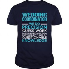 WEDDING COORDINATOR T Shirts, Hoodies, Sweatshirts. GET ONE ==> https://www.sunfrog.com/LifeStyle/WEDDING-COORDINATOR-105141447-Navy-Blue-Guys.html?41382