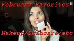 What makeup, skincare and other beauty related products was I loving and using the most in February?