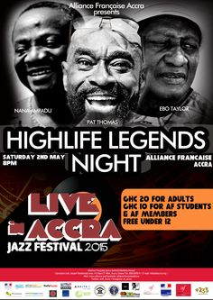 This exceptional concert will feature the  legends of highlife themselves. They made  Ghana dance throughout the 60s and  the 70s and are still rocking the stage of  Alliance Francaise for Live in Accra: the  wonderful Pat Thomas, charming Ebo  Taylor and legendary Nana Ampadu will  feature some guest artists of the young  generation for the pleasure of all.  Pre-pare your vintage outfit and pay homage  to some of Ghana's greatest musicians. For more information: www.afaccra.org
