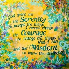 I love this artwork!  Also, I have always believed this prayer is three steps in itself: 1) gaining serenity to accept, 2) having the courage to change what we can, and 3) gaining wisdom to know the difference.  This realization really helped during my first months in Al-Anon.
