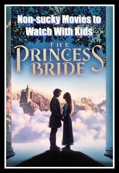 The top non-suckymovies to watch with kids. My kids have seen all of these and loved them! Their favorite in the list is probably Willow.