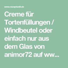 Creme für Tortenfüllungen / Windbeutel oder einfach nur aus dem Glas von animor72 auf www.rezeptwelt.de, der Thermomix ® Community