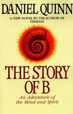 The Story of B combines Daniel Quinn's provocative and visionary ideas with a masterfully ... http://astore.amazon.com/bestseller-books01-20/detail/0553379011…