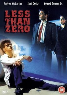 Less Than Zero blew me away. Robert Downey, Jr. was brilliant.