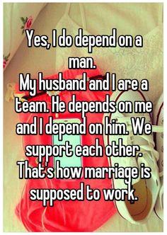 Yes I do depend on a man. SJH