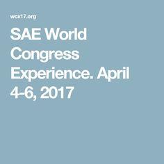 SAE World Congress Experience. April 4-6, 2017