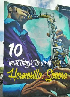 10 Things To Do In Hermosillo, Sonora | http://www.thesunnysideofthis.com/10-things-to-do-hermosillo/