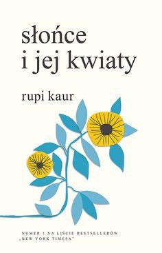 Książka Słońce i jej kwiaty autorstwa Kaur Rupi , dostępna w Sklepie EMPIK.COM w cenie 28,49 zł . Przeczytaj recenzję Słońce i jej kwiaty. Zamów dostawę do dowolnego salonu i zapłać przy odbiorze!