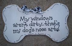 Hand Painted Wooden Dog Bone Sign My windows aren't by kimgilbert3