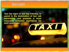 Local and state laws in your area may mandate certain lighting for cabs. Some areas require a Vacant status indicator and laws vary as to whether it should be lit.