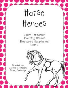 Horse Heroes Reading Street 4th Grade Supplemental Packet  http://www.teacherspayteachers.com/Product/Horse-Heroes-908118