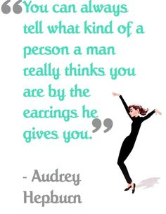 This is actually a quote from Breakfast at Tiffany's// not Audrey herself// and a pose of Funny Face...so...okay lol