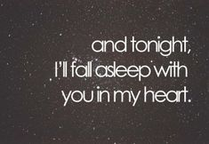 ...I don't need to pray for you anymore, you're safe. Instead I'll think of all the precious memories I have with you & dream sweet dream. :)