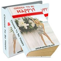 Choose To Be Happy: The Path to Success ... (PLR)